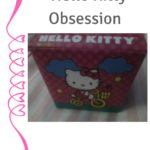 My Hello Kitty Obsession